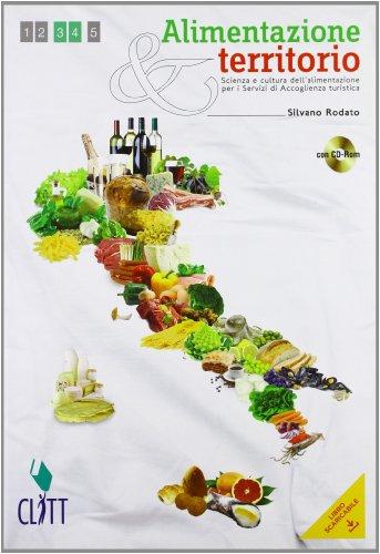 Alimentazione & territorio. Scienza e cultura dell'alimentazione per i Servizi di Accoglienza turistica. Con quaderno operativo. Per le Scuole superiori. Con espansione online