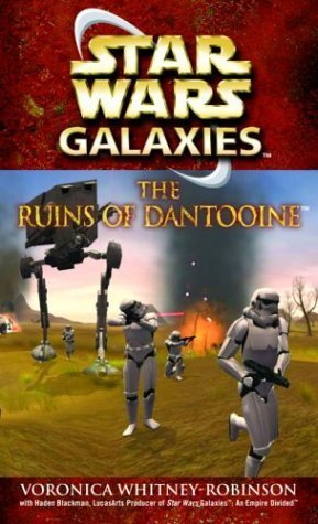 The Ruins of Dantooine: Star Wars (Galaxies) by Voronica Whitney-Robinson (2003-12-01)