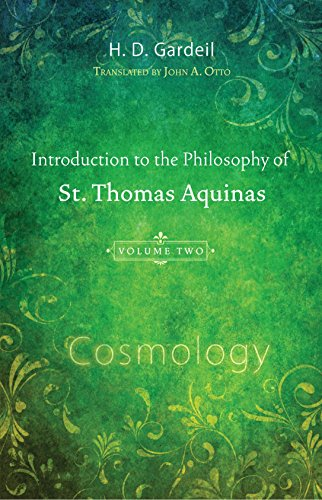 Introduction to the Philosophy of St. Thomas Aquinas, Volume 2: Cosmology