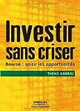 Telecharger Livres Investir sans criser Bourse saisir les opportunites (PDF,EPUB,MOBI) gratuits en Francaise