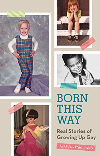 Born This Way: Real Stories of Growing Up Gay (English Edition)