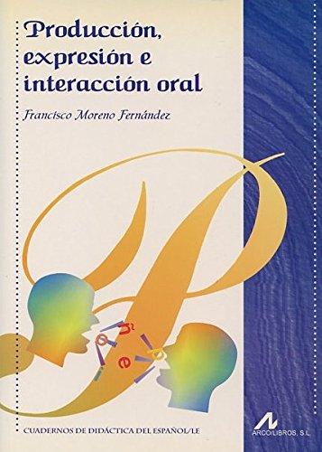 Producción, expresión e interacción oral (Cuadernos de didáctica del español/LE)