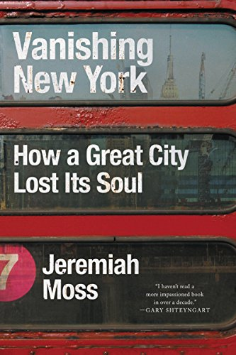 Vanishing New York: How a Great City Lost Its Soul (English Edition) -