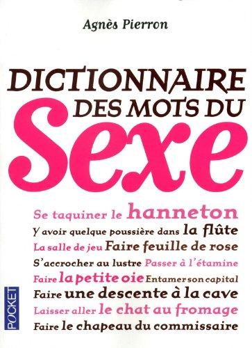 Dictionnaire des mots du sexe par Agnès Pierron