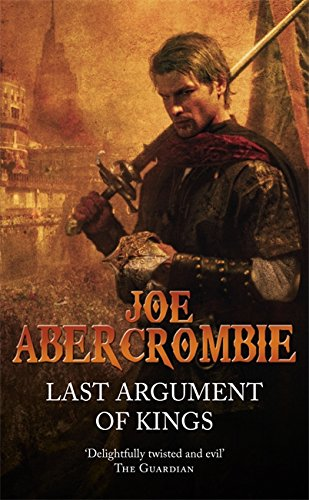 Last Argument Of Kings: The First Law: Book Three