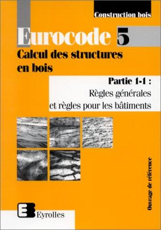 Eurocode 5, Calcul des structures en bois, partie 1-1 : Règles générales et règles pour les bâtiments par Collectif