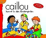 Caillou Geschichtenbuch, Bd. 16: Caillou kommt in den Kindergarten