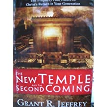 The New Temple and the Second Coming by Grant R. Jeffrey (2007-08-01)