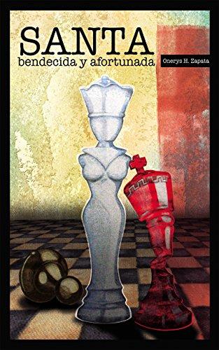 Santa, Bendecida y Afortunada por Onerys H. Zapata