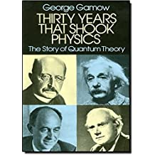 Thirty Years that Shook Physics: The Story of Quantum Theory by George Gamow (2003-03-28)