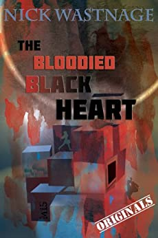 The Bloodied Black Heart by [Wastnage, Nick]