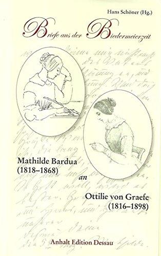 Briefe aus der Biedermeierzeit: Mathilde Bardua an Ottilie von Graefe