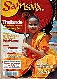 SAMSARA N° 9 du 15-01-1999 THAILANDE - LES ENFANTS MOINE DE MAE HONG SON - L'ORACLE DE NECHUNG MEDIUM DU DALAI-LAMA - POURQUOI LES FEMMES AIMENT LE BOUDDHISME - LE SOUFFLE GUERISSEUR DU MOINE ZEN