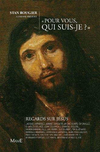 Pour vous, qui suis-je ? Regards sur Jésus