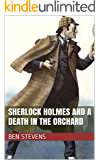 Sherlock Holmes and a Death in the Orchard