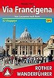 Via Francigena: Von Lausanne nach Rom. 52 Etappen. Mit GPS-Daten (Rother Wanderführer) - Renate Florl
