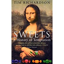 Sweets: A History Of Temptation: The History of Temptation