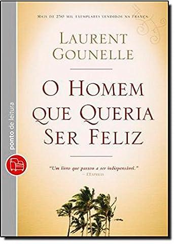 O Homem Que Queria Ser Feliz (Em Portuguese do Brasil)