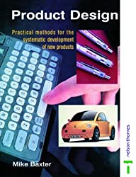 Product Design: Practical Methods for the Systematic Development of New Products (Design Toolkits)