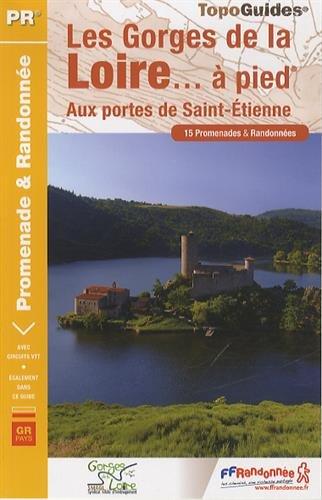 Les Gorges de la Loire - Saint-Etienne... a Pied 15PR 2014: FFR.P425 par Collectif