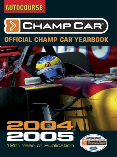 The Autocourse Official Champ Car Yearbook 2004-2005 por Jeremy Shaw