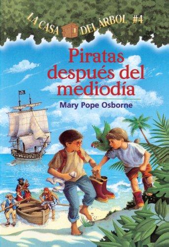 Piratas Al Mediodia (Pirates Past Noon) (La casa del arbol / Magic Tree House) por M. Osborne