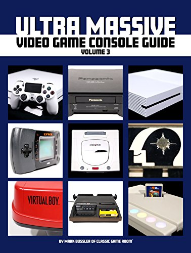 Ultra Massive Video Game Console Guide Volume 3 (English Edition) por Mark Bussler