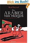 Der Araber von morgen, Band 1: Eine K...