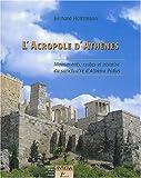 L'Acropole d'Athènes - Monuments, cultes et histoire du sanctuaire d'Athèna Polias
