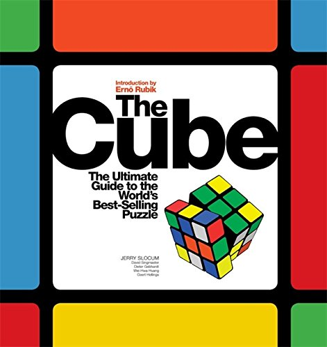The Cube: The Ultimate Guide to the World's Best-Selling Puzzle: Secrets, Stories, Solutions: Secrets, Stories and Solutions of the World's Best-selling Puzzle