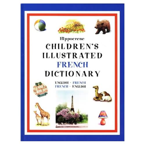 Children's Illustrated French Dictionary: English-French French-English