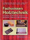 Fachwissen Holztechnik: 2./3. Ausbildungsjahr - Technologie mit CNC-Technik, Technische Mathematik, Konstruktion und Arbeitsplanung - Reinhold Reddig, Günther Au, Reinhold Baumgarten