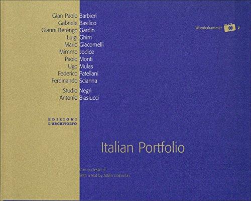 Italian portfolio: Gian Paolo Barbieri, Gabriele Basilico, Gianni Berengo Gardin, Luigi Ghirri, Mario Giacomelli... Ediz. italiana e inglese
