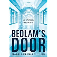 Bedlam's Door: True Tales of Madness and Hope (English Edition)