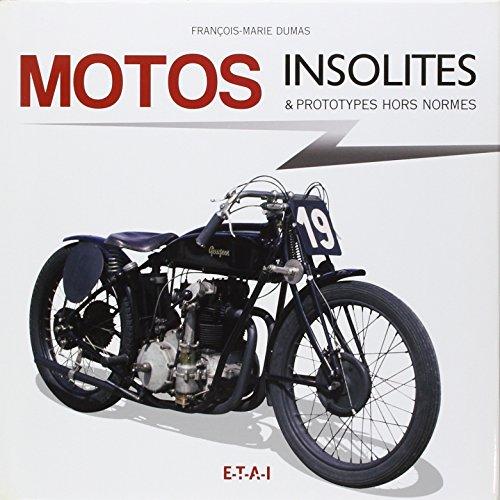 Motos insolites & prototypes hors normes par François-Marie Dumas