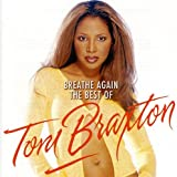 Breathe Again: the Best of Toni Braxton