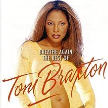 Breathe Again : The Best Of Toni Braxton