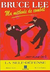 Ma méthode de combat, Jeet Kune Do, Tome 1. Le Self-Défense