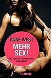 Mehr Sex!: 696 Tipps für die angehende Liebesgöttin - Anne West
