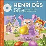 Henri Dès raconte et chante - Une histoir de bêtises ; Les bêtises à l'école (1CD audio)