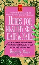 Herbs for Healthy Skin, Hair & Nails: A Good Herb Guide (Keats Good Herb Guide)