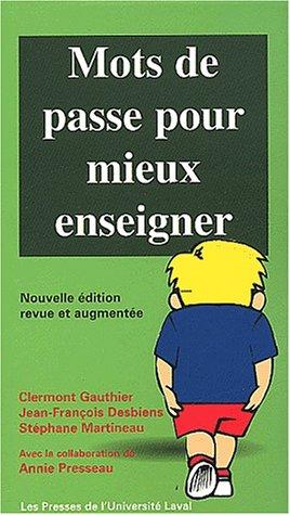 Mots de passe pour mieux enseigner par Clermont Gauthier, Jean-François Desbiens, Stéphane Martineau