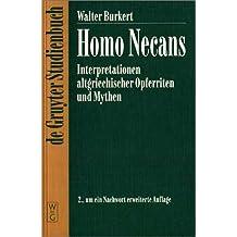 Homo Necans (Religionsgeschichtliche Versuche Und Vorarbeiten , Vol 32): Interpretationen altgriechischer Opferriten und Mythen (De Gruyter Studienbuch)