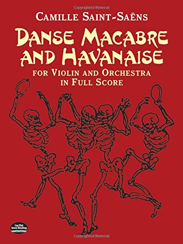 Danse Macabre and Havanaise for Violin and Orchestra in Full Score (Dover Music Scores) por Camille Saint-Saens