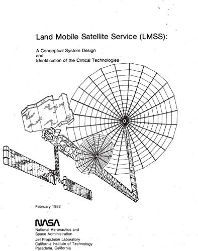 Land Mobile Satellite Service (LMSS): A conceptual system design and identification of the critical technologies. Part 1: Executive summary (English Edition) Land Mobile