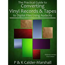 The Practical Guide to Converting Vinyl Records & Tapes to Digital Files Using Audacity (English Edition)