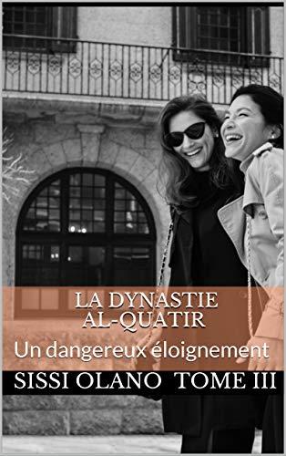 Couverture du livre La dynastie al-Quatir: Un dangereux éloignement (La légende d'Issam t. 3)