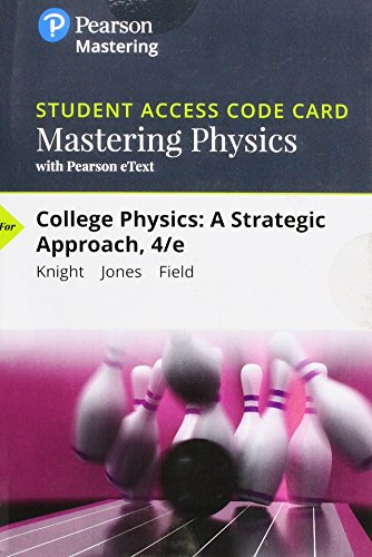 Physik, Mastering Pearson (Mastering Physics With Pearson Etext Standalone Access Card for College Physics: A Strategic Approach)