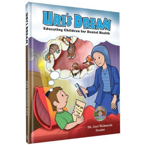 Uri's Dream - Educating Children for Dental Health by Dr. Joel Weinstein (2011-09-26)