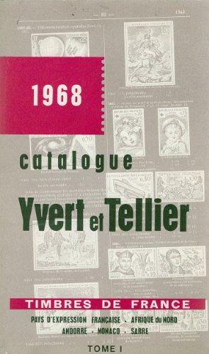 Catalogue Yvert et Tellier/ Timbres de France tome1/ Pays d'expression francaise-Afrique du Nord- Andorre-Monaco-Sarre